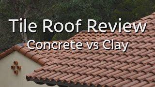 tile roof review concrete vs clay