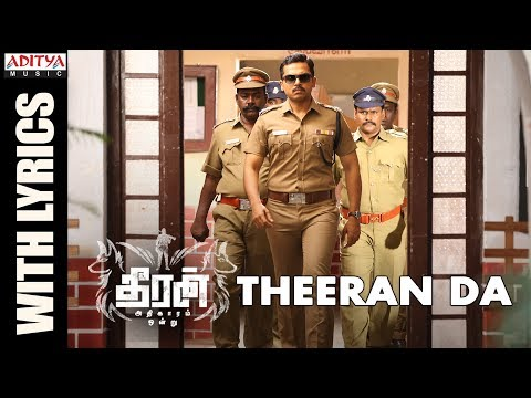 Theeran Da Song With Lyrics || Theeran Adhigaaram Ondru Movie || Karthi, Rakul Preet || Ghibran