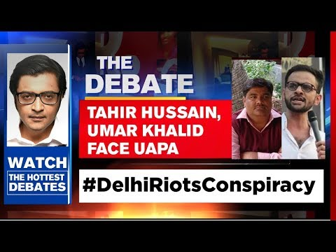 Delhi Violence 'Conspirators' Booked Under UAPA | The Debate With Arnab Goswami