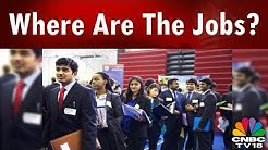 Where Are The Jobs?; Unemployment Is Our National Job: Azim Premji University's Report | CNBC-TV18