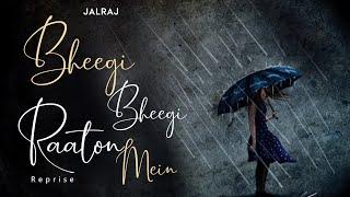 Bheegi Bheegi Raaton Mein (Reprise)   JalRaj   Adnan Sami   Latest Hindi Covers 2021