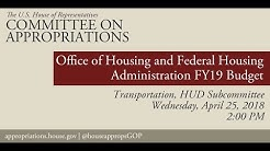Hearing: FY 2019 Budget - Office of Housing and Federal Housing Administration (EventID=108224)