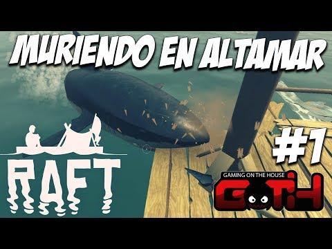 MURIENDO EN ALTAMAR! Raft #1 en Español - GOTH
