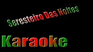 Amado Batista - Seresteiro Das Noites - Karaoke