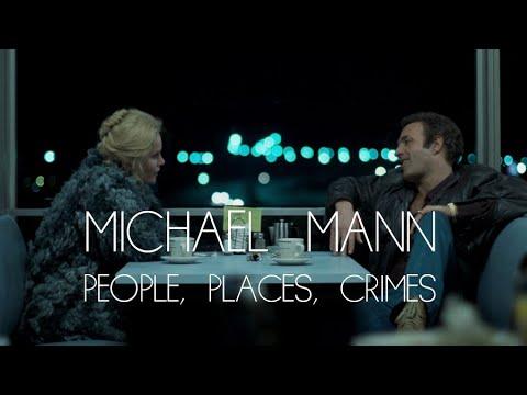 Michael Mann: People, Places, Crimes