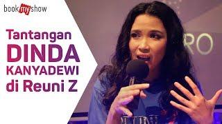 Tantangan Dinda Kanya Dewi di Reuni Z - BookMyShow Indonesia