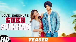 Teaser | Sukh Sukhan | Love Sandhu | Desi Routz | Releasing On 16th Dec 2018 | Speed Records