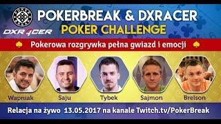 PokerBreak & DXRacer Poker Challenge - Saju, Wapniak, Tybek i inni!