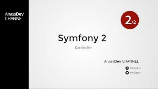 AnassDev - Symfony2 : Controller - Ep 8 part 2