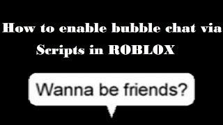 Comment activer Bubble Chat Via Scripts In Roblox Studio