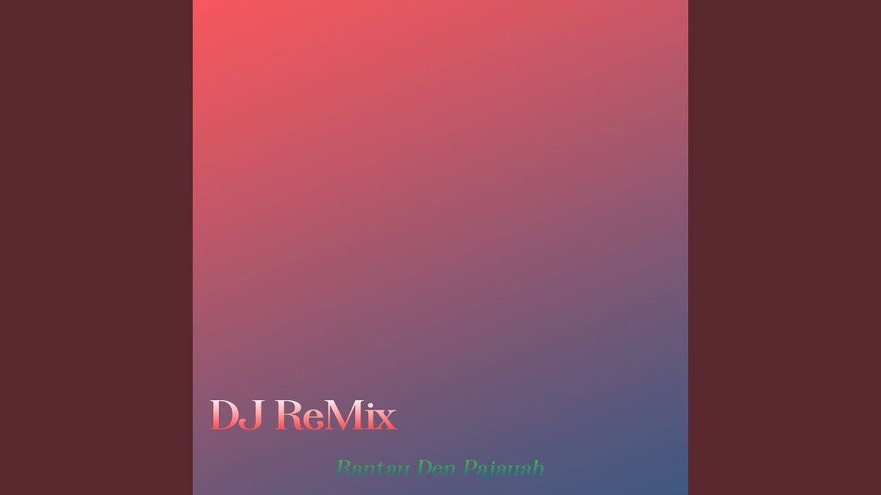Rantau Den pajauah-ip207 (Remix)