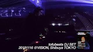 tofubeats DJ SET 20191116 / at VISION Shibuya