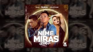 yamal   ni me miras  remix  ft  leslie shaw  kale  official audio