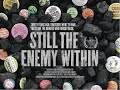 Still the Enemy Within Official