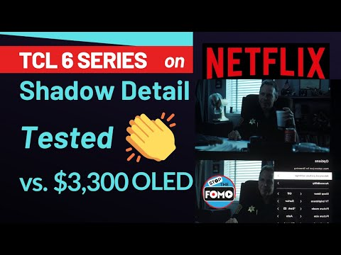 TCL 6 Series TV: Netflix Dolby Vision Shadow Detail Tested & Compared