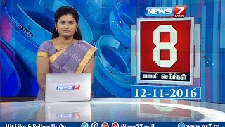 News @ 8 PM   News7 Tamil   12/11/2016