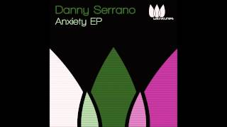 Danny Serrano - Anxiety (Original Mix)