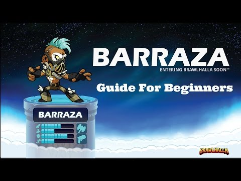 Barraza Guide For Beginners - Brawlhalla Guide - Barraza Combos