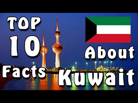 Top 10 Facts about Kuwait | (Insurance Loans Mortgage Attorn