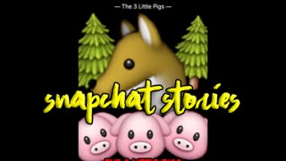 The 3 Little Pigs | Snapchat Stories