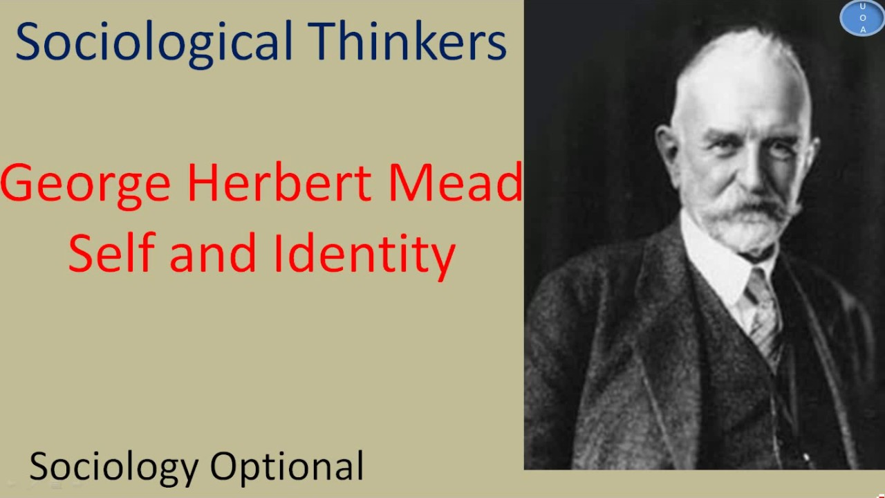 Gh mead self and identity sociology optional upsc cse youtube gh mead self and identity sociology optional upsc cse buycottarizona