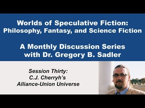 C  J  Cherryh's Alliance-Union Universe -  Worlds Of Speculative Fiction (lecture 30)