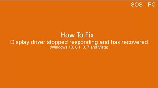 How To Fix Display Driver Stopped Responding And Has Recovered Error  (Windows 10, 8, 7 &  Vista)