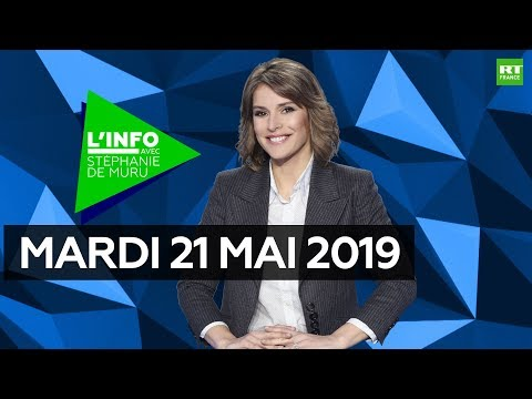 L'Info avec Stéphanie De Muru - Mardi 21 mai 2019