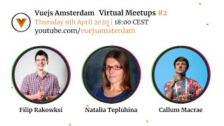 Vue.js Amsterdam Virtual Meetup #2