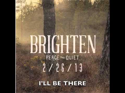 I'll Be There - Brighten