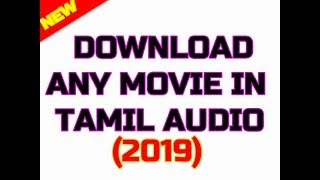 How to download tamil dubbed movies(2019)Download any movie in tamil audio
