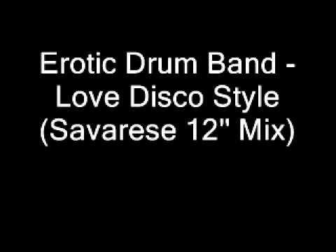 Erotic Drum Band - Love Disco Style (Savarese 12'' Mix).wmv