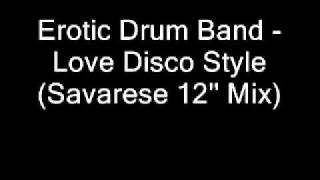 Erotic Drum Band - Love Disco Style (Savarese 12