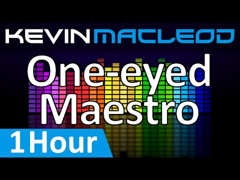 Kevin MacLeod: One-eyed Maestro [1 HOUR]