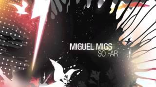 So Far - Miguel Migs