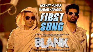 Blank First Song First Look Out | Akshay Kumar Karan Kapadia | Blank Song Teaser | Sunny Deol