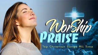 🙏 BEST MORNING WORSHIP SONGS 2021 - TOP PRAISE AND WORSHIP SONGS ALL TIME - TOP CHRISTIAN MUSIC 2021
