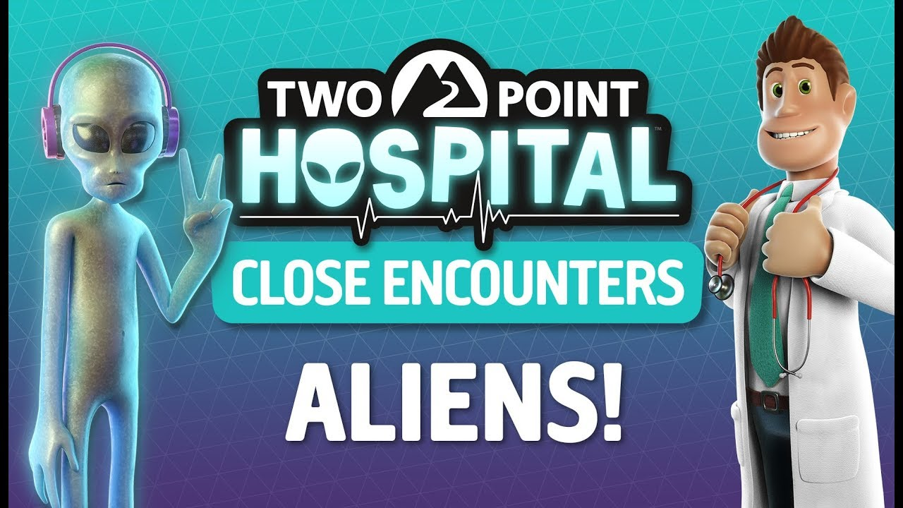 Two Point Hospital Close Encounters DLC Reveal