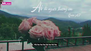 Ai Là Người Thương Em - Quân A.P | Lyric Video