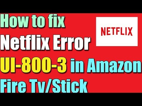 How to Fix Netflix Error UI8003 in Amazon Fire TVStick I 4 SOLUTIONS 2018