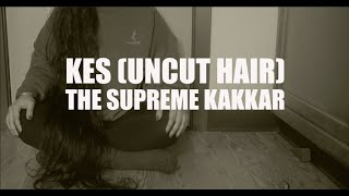 Kes (Uncut hair) - The Supreme Kakkar