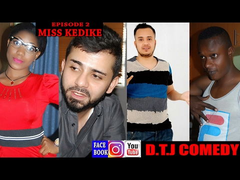 D.T.J COMEDY - MISS KEDIKE (EPISODE 2 )