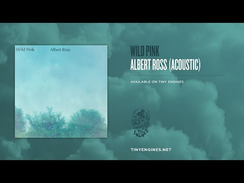 Wild Pink - Albert Ross (acoustic)