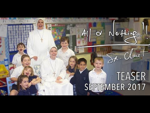 All or Nothing - Teaser - September 2017: Sr. Clare Crockett