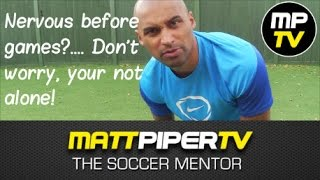 MPTV- Nervous before soccer games? I can help!! (TheSoccerMentor)
