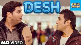 'Desh' Video Song | Gollu Aur Pappu | Vir Das, Kunaal Roy Kapur