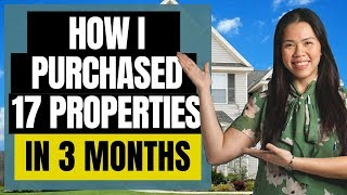 How I Purchased 17 Properties in 3 Months While Working A Full Time Job
