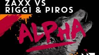 ZAXX vs Riggi & Piros - ALPHA [OUT NOW]