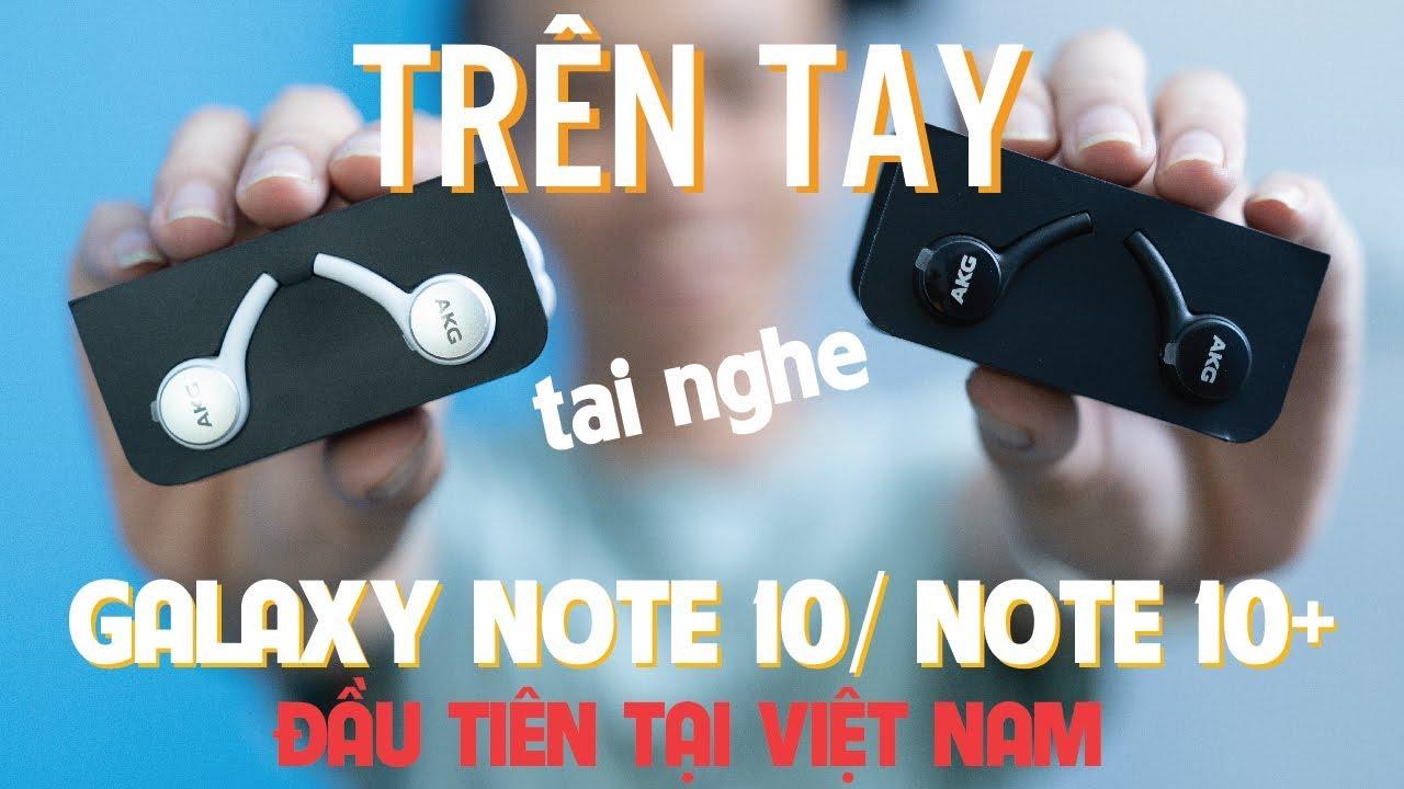 Trên tay tai nghe GALAXY NOTE 10/ NOTE 10+ ĐẦU TIÊN TẠI VN – Type C nhưng NGON