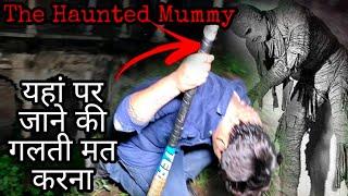 The Haunted Mummy   पहली बार ममी की आत्मा को इतने करीब से देखा   The Paranormal Show   RkR History